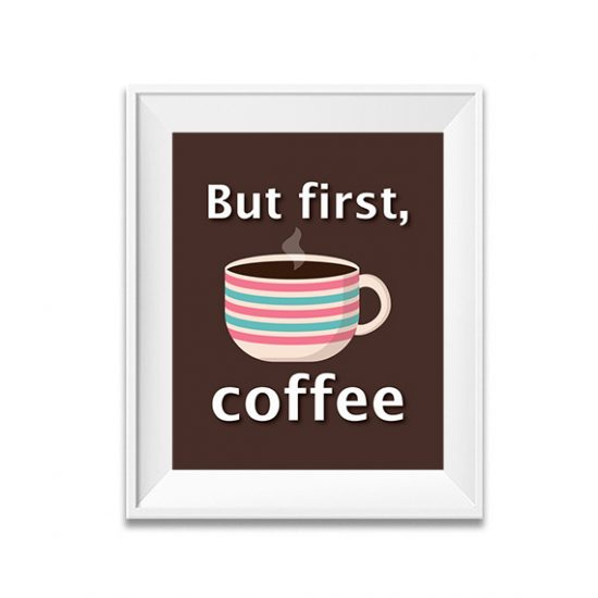 but first coffee, coffee poster, coffee print